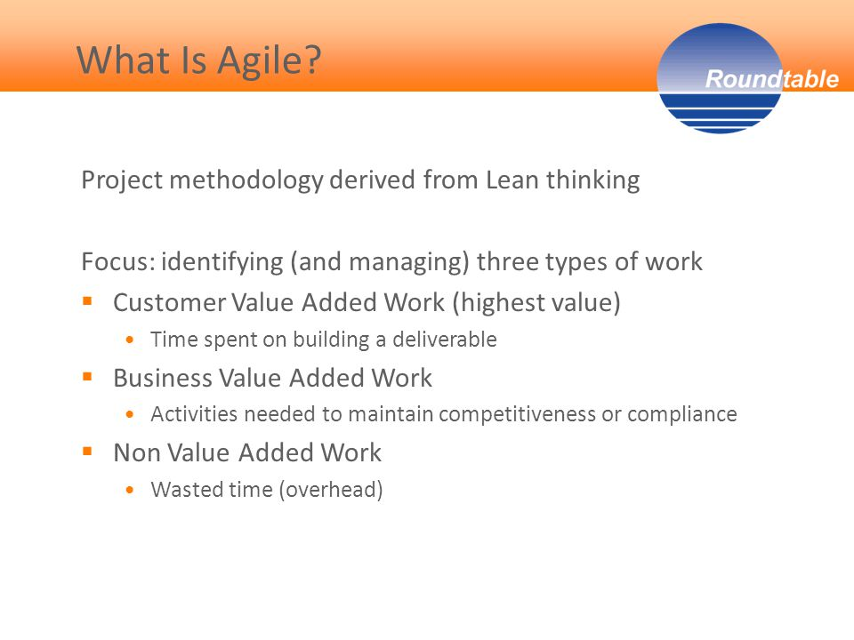 Agile Values… Individuals and Interactions Processes and Tools Working Software Customer Collaboration Responding to Change Comprehensive Documentation Contract Negotiation Following a Plan over