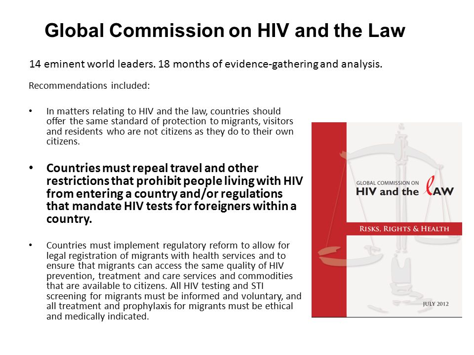Role of scientists and the medical and public health community Actively support advocacy for removal of travel restrictions as a public health measure Advocate for evidence informed HIV laws and policies