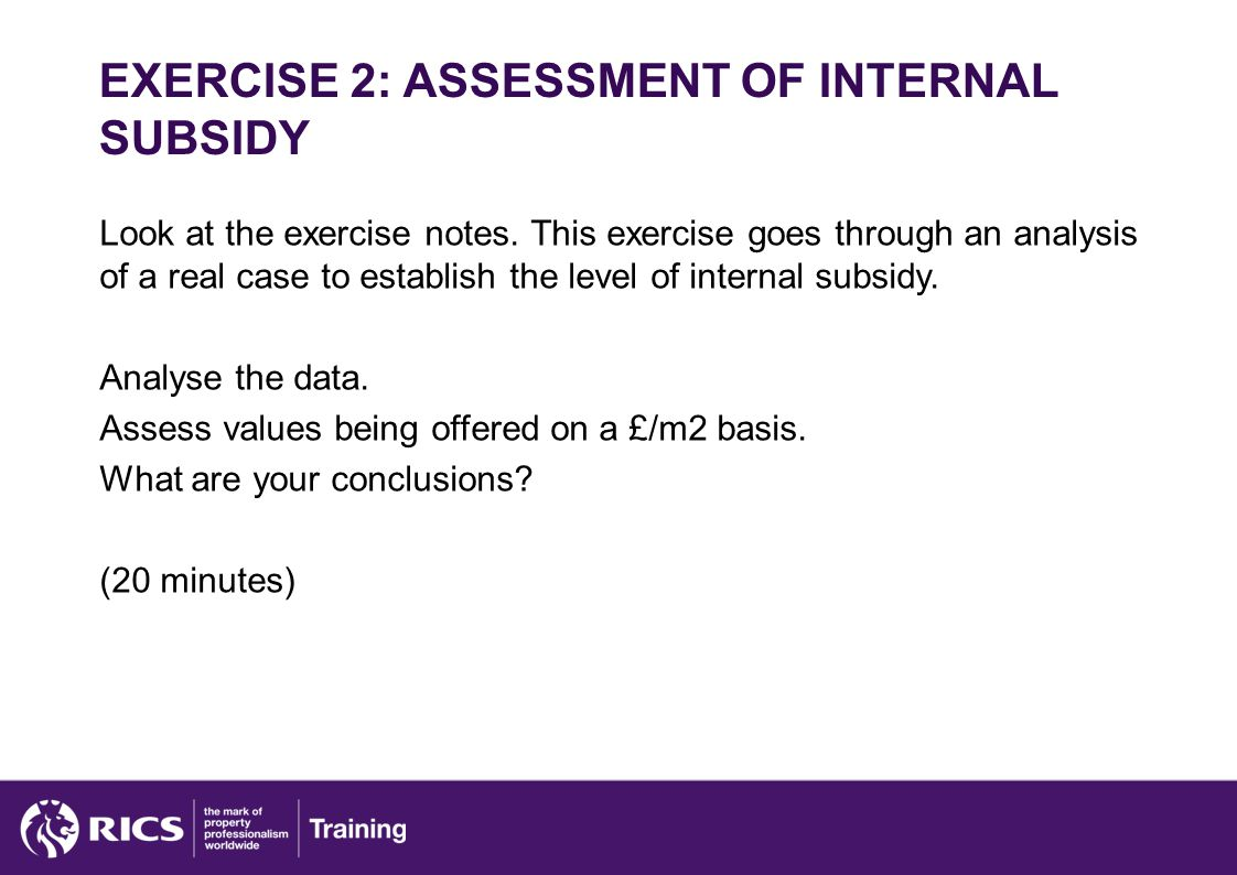 EXERCISE 2: ASSESSMENT OF INTERNAL SUBSIDY Look at the exercise notes.