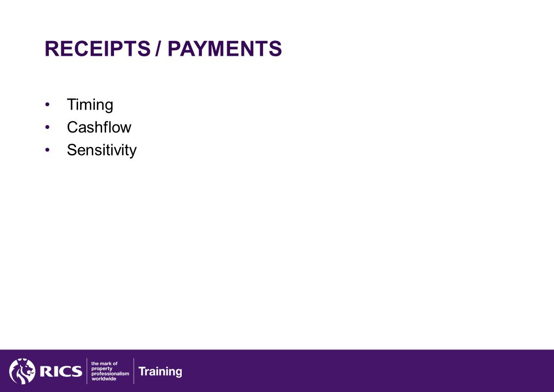 RECEIPTS / PAYMENTS Timing Cashflow Sensitivity