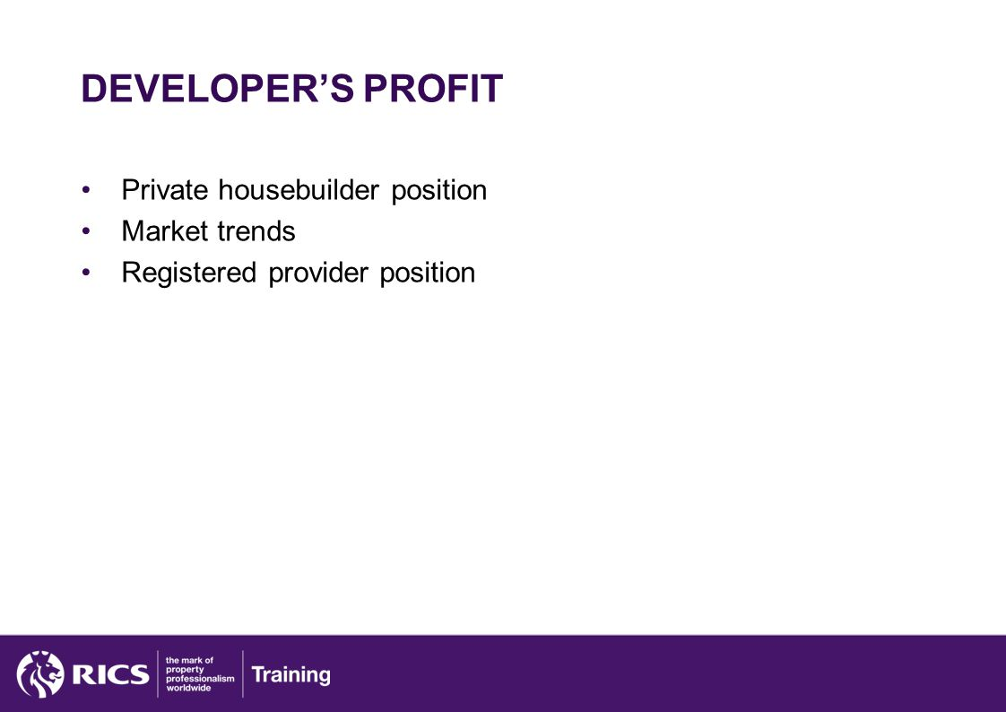 DEVELOPER'S PROFIT Private housebuilder position Market trends Registered provider position
