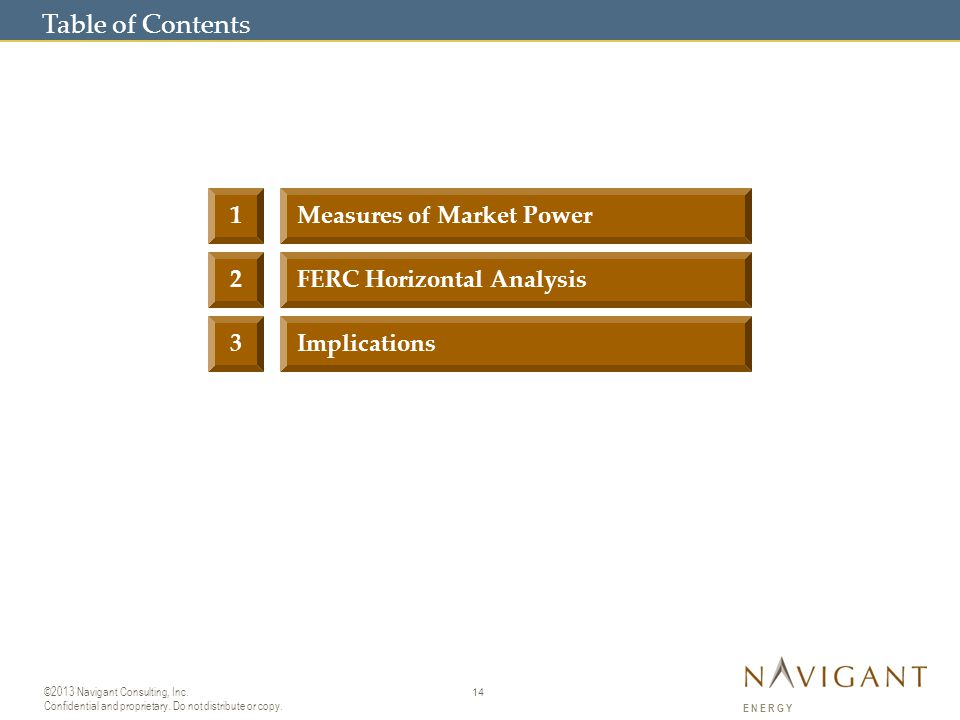 14 ©2013 Navigant Consulting, Inc. Confidential and proprietary.
