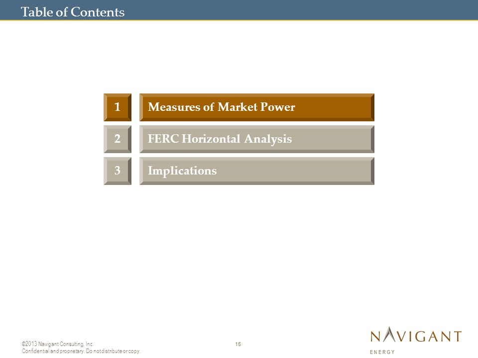 15 ©2013 Navigant Consulting, Inc. Confidential and proprietary.