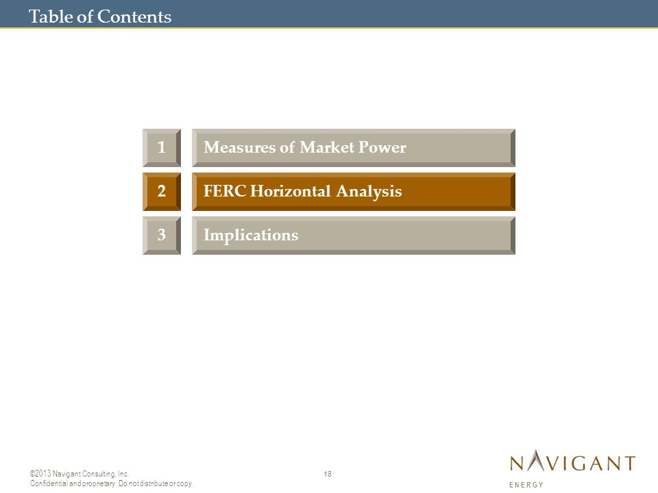 18 ©2013 Navigant Consulting, Inc. Confidential and proprietary.