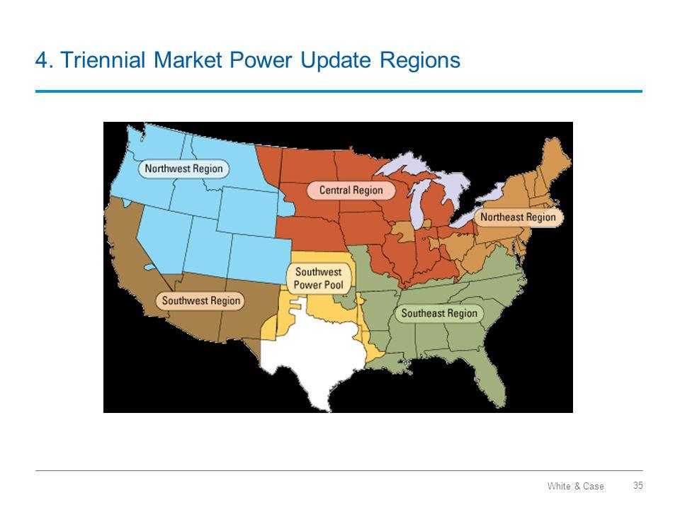 White & Case 4. Triennial Market Power Update Regions 35