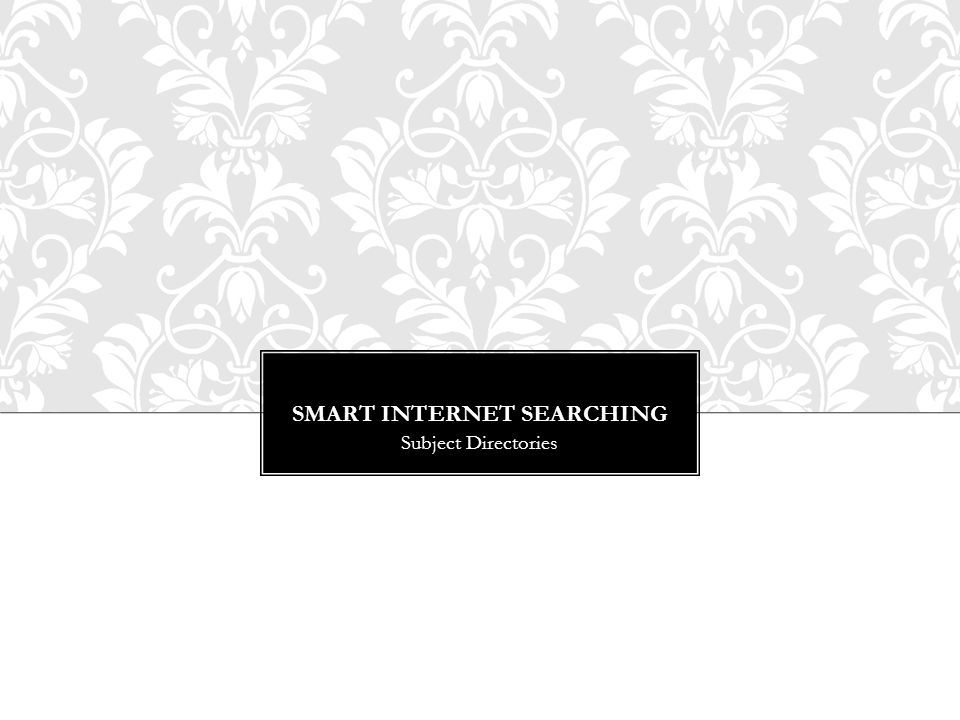 SMART INTERNET SEARCHING Subject Directories