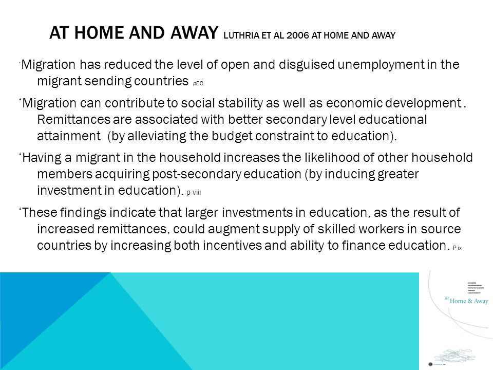AT HOME AND AWAY LUTHRIA ET AL 2006 AT HOME AND AWAY ' Migration has reduced the level of open and disguised unemployment in the migrant sending countries p50 'Migration can contribute to social stability as well as economic development.