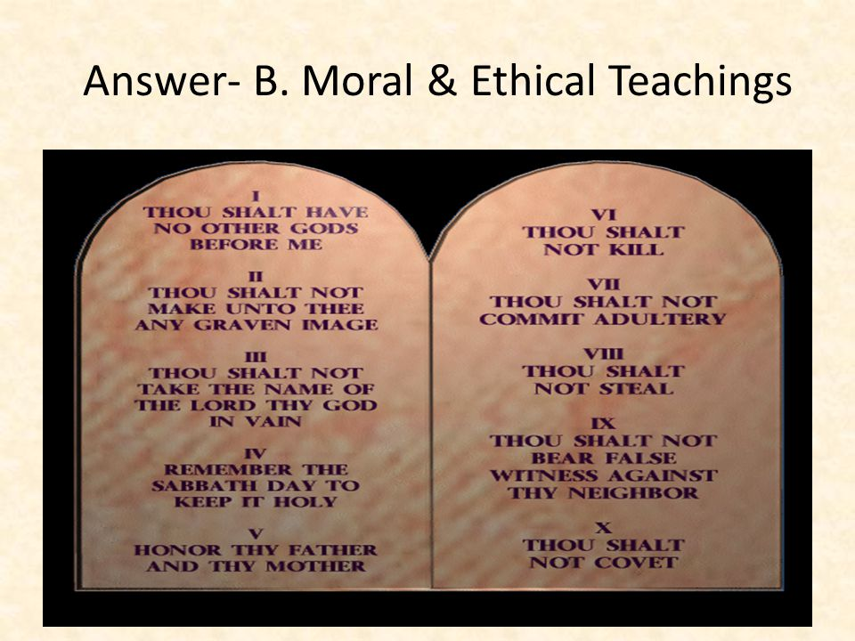 Answer- B. Moral & Ethical Teachings