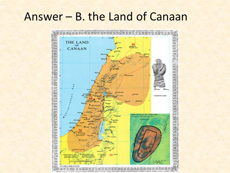 Answer – B. the Land of Canaan