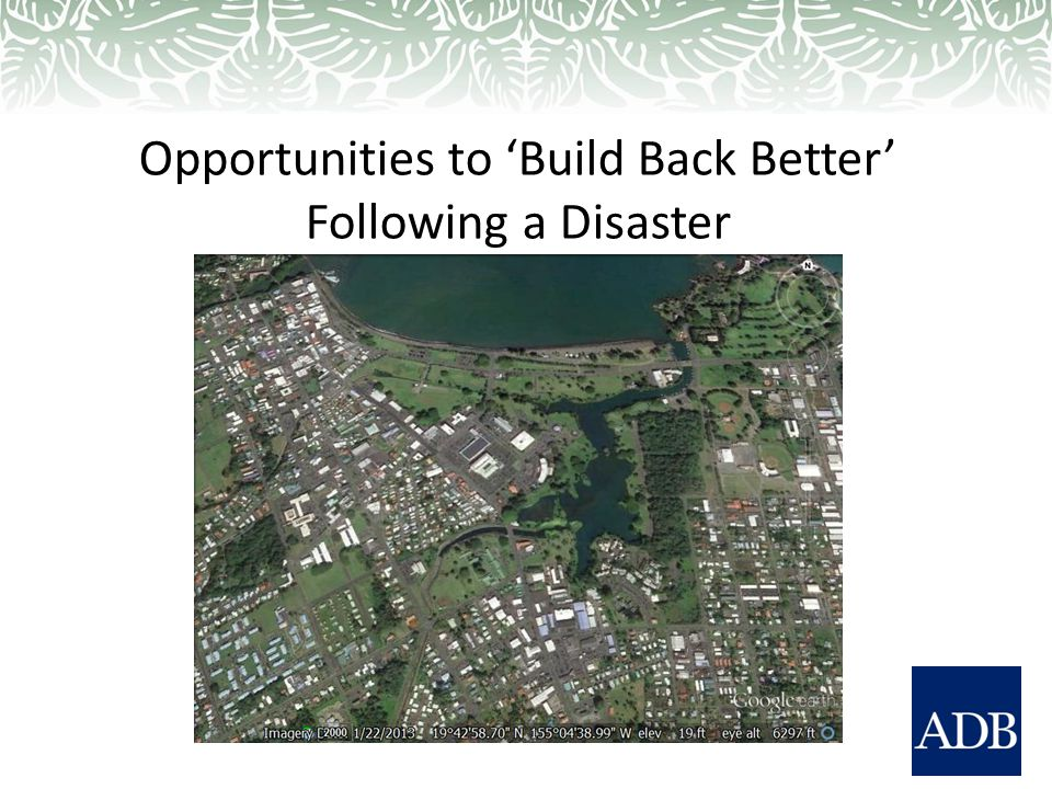 Opportunities to 'Build Back Better' Following a Disaster