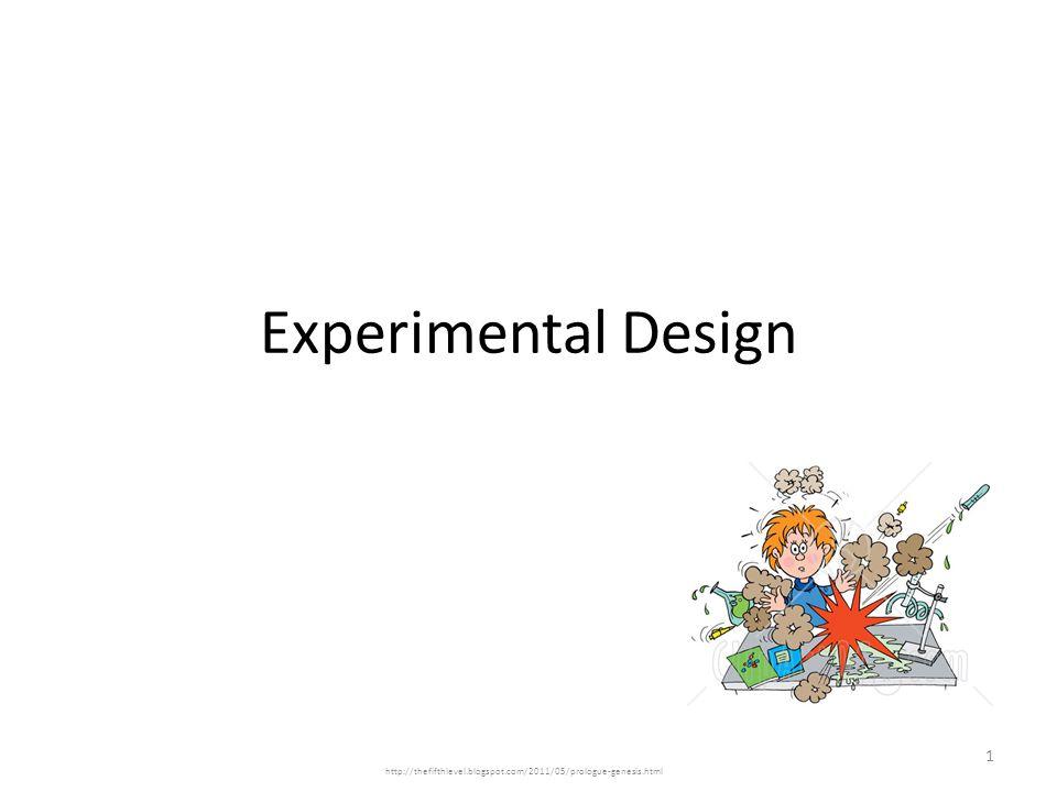 Experimental Design 1 http://thefifthlevel.blogspot.com/2011/05/prologue-genesis.html