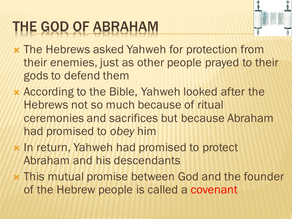  The Hebrews asked Yahweh for protection from their enemies, just as other people prayed to their gods to defend them  According to the Bible, Yahwe