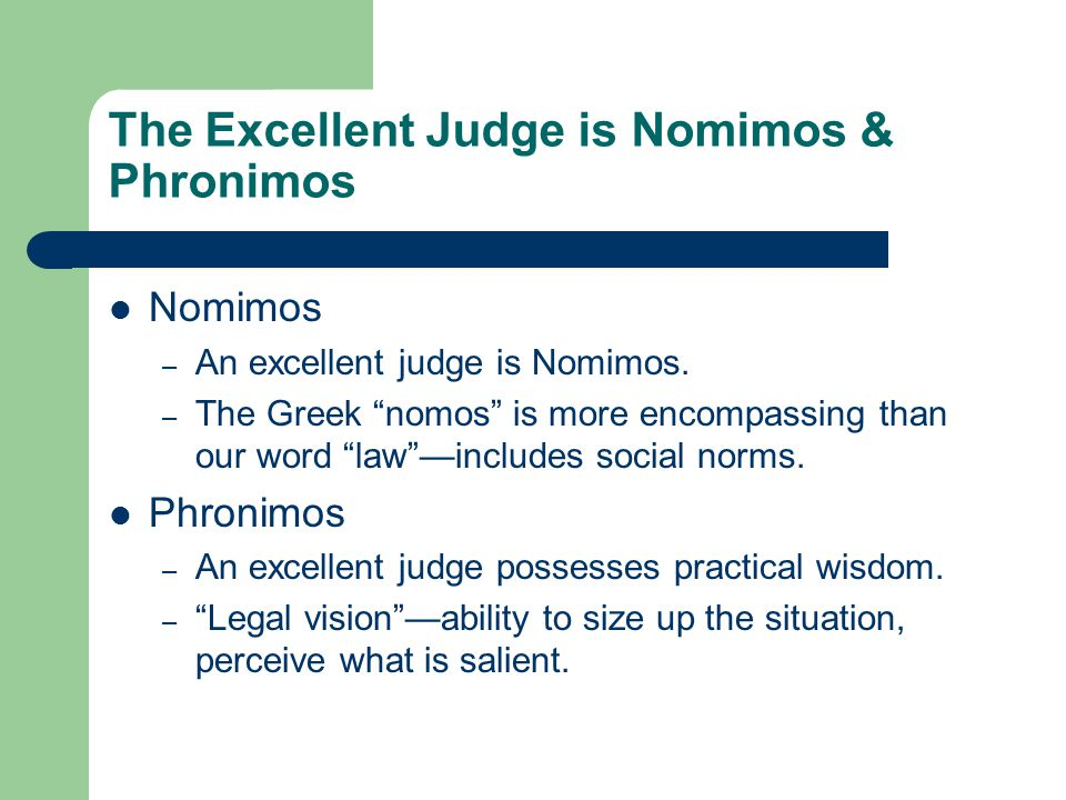 The Excellent Judge is Nomimos & Phronimos—Just and Practically Wise Nomimos – An excellent judge is Nomimos.