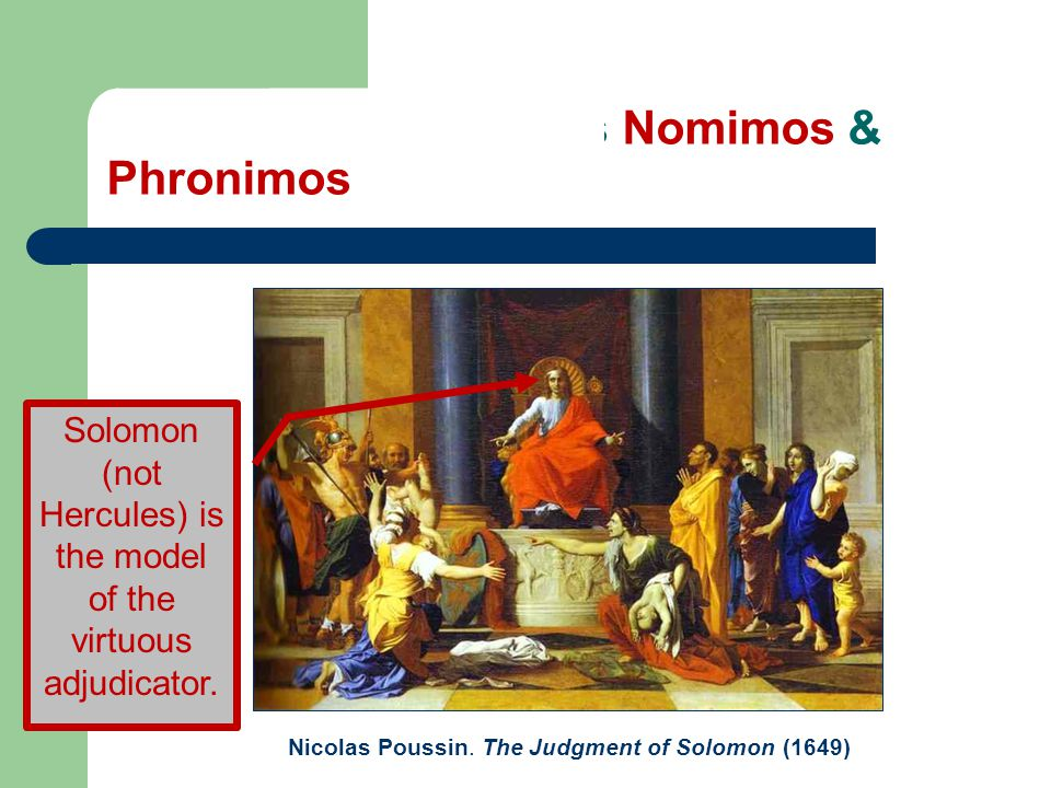 The Excellent Judge is Nomimos & Phronimos—Just and Practically Wise Nicolas Poussin.