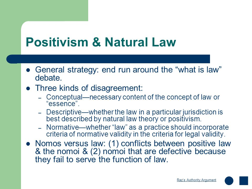 Positivism & Natural Law General strategy: end run around the what is law debate.