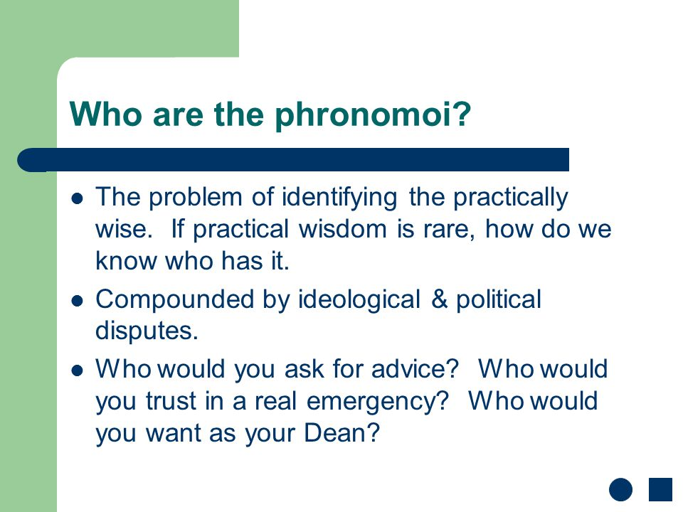 Who are the phronomoi. The problem of identifying the practically wise.