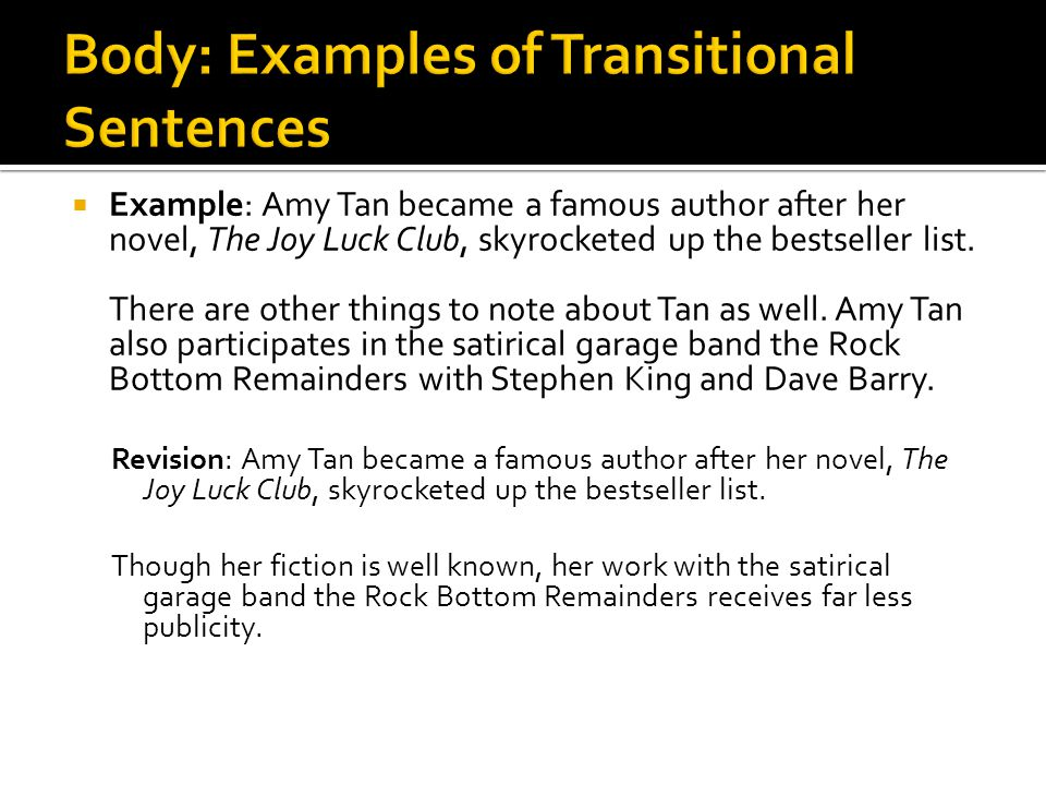  Example: Amy Tan became a famous author after her novel, The Joy Luck Club, skyrocketed up the bestseller list.