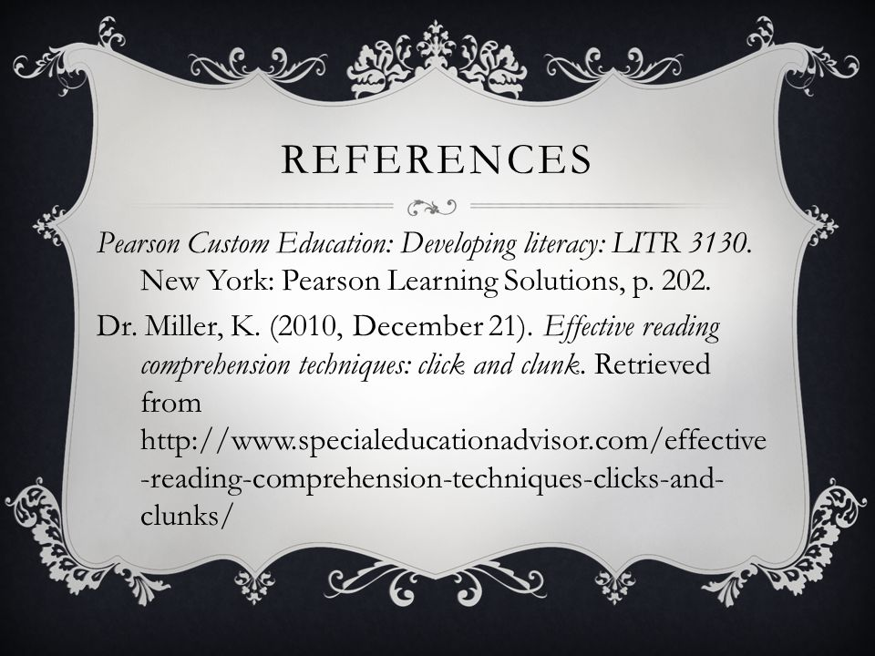 REFERENCES Pearson Custom Education: Developing literacy: LITR 3130.