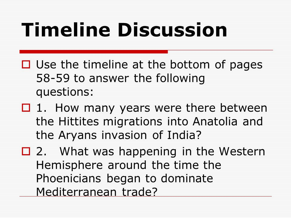 Timeline Discussion  Use the timeline at the bottom of pages 58-59 to answer the following questions:  1.