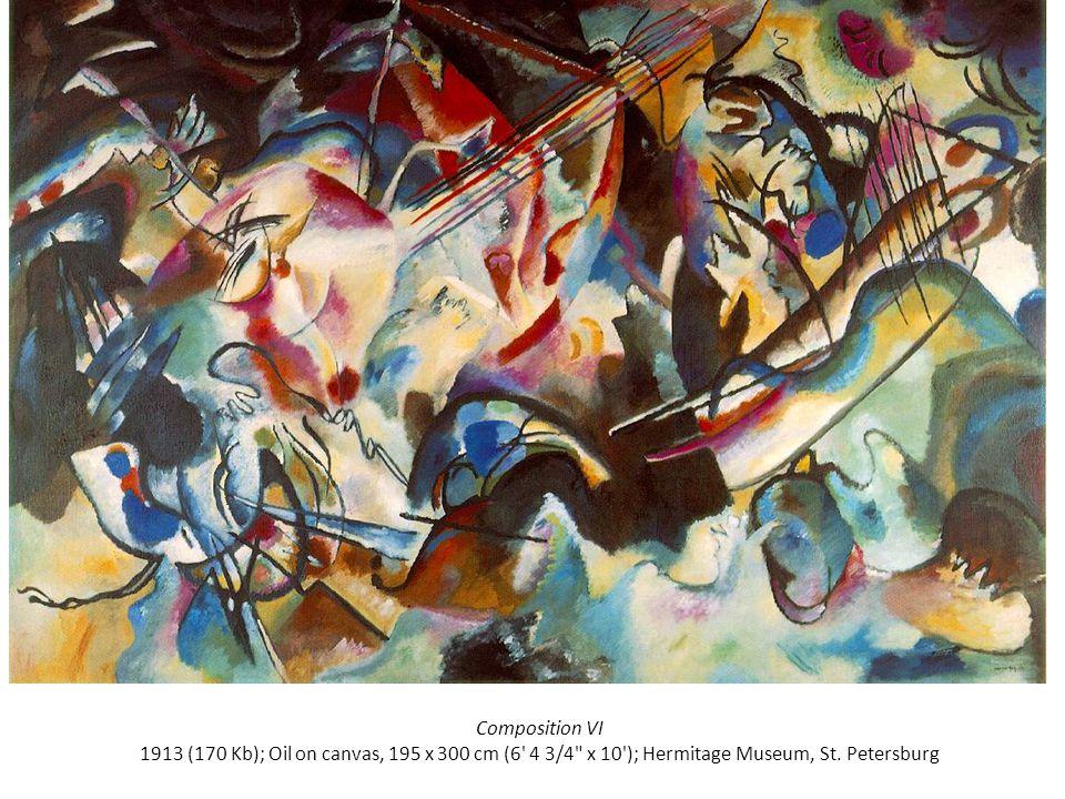 Composition VI 1913 (170 Kb); Oil on canvas, 195 x 300 cm (6 4 3/4 x 10 ); Hermitage Museum, St.