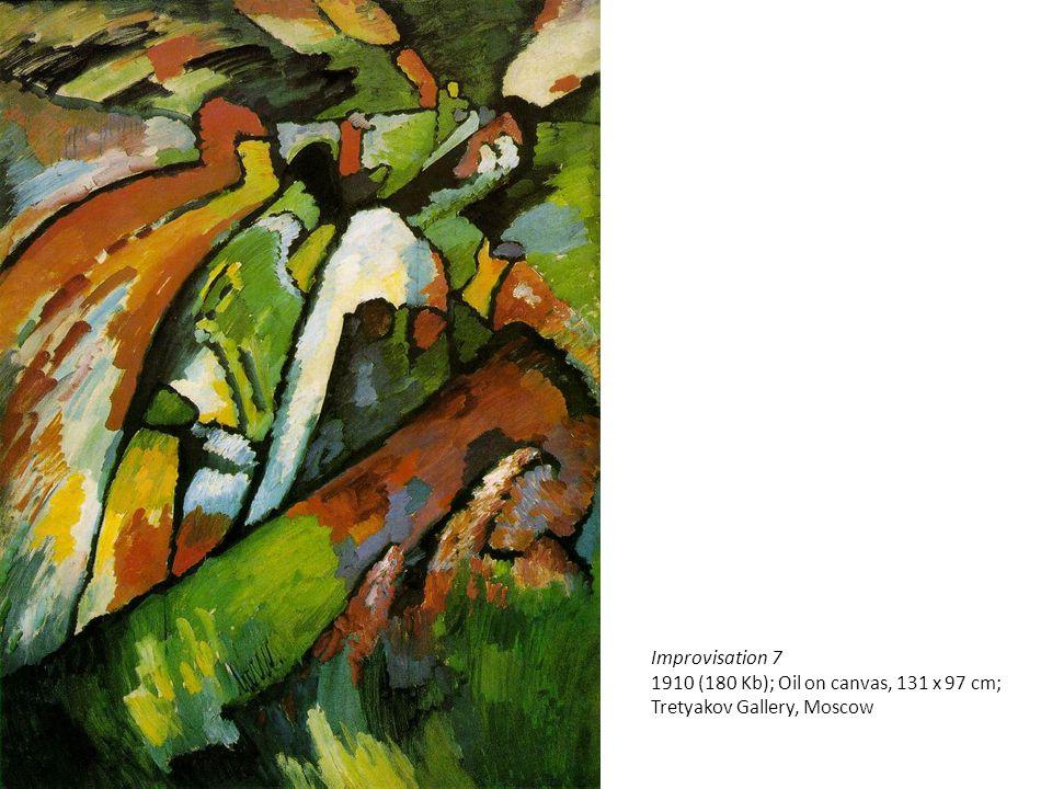 Improvisation 7 1910 (180 Kb); Oil on canvas, 131 x 97 cm; Tretyakov Gallery, Moscow