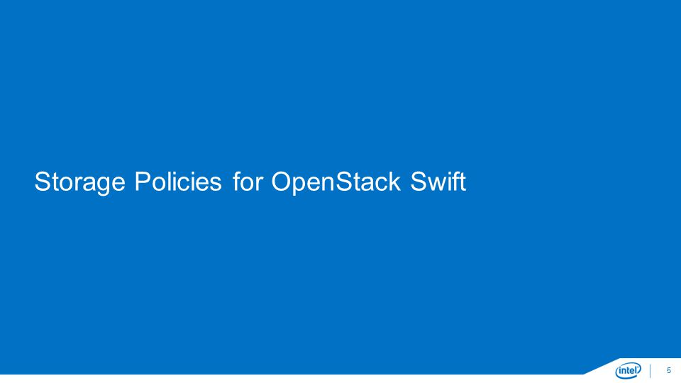 Storage Policies for OpenStack Swift 5