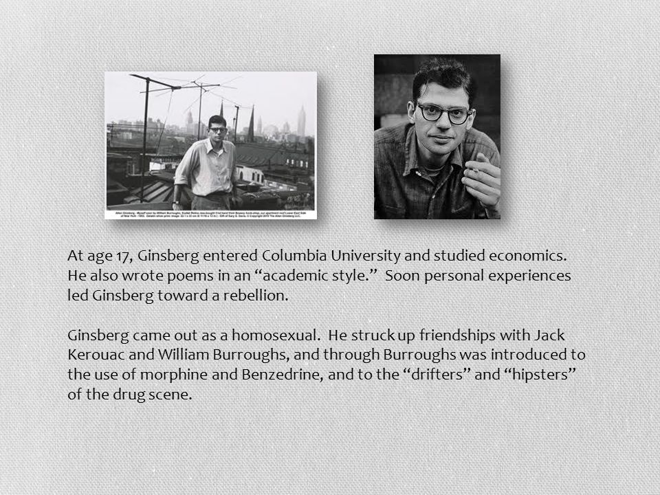 At age 17, Ginsberg entered Columbia University and studied economics.
