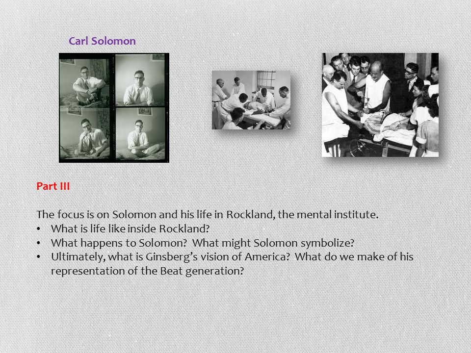 Part III The focus is on Solomon and his life in Rockland, the mental institute.