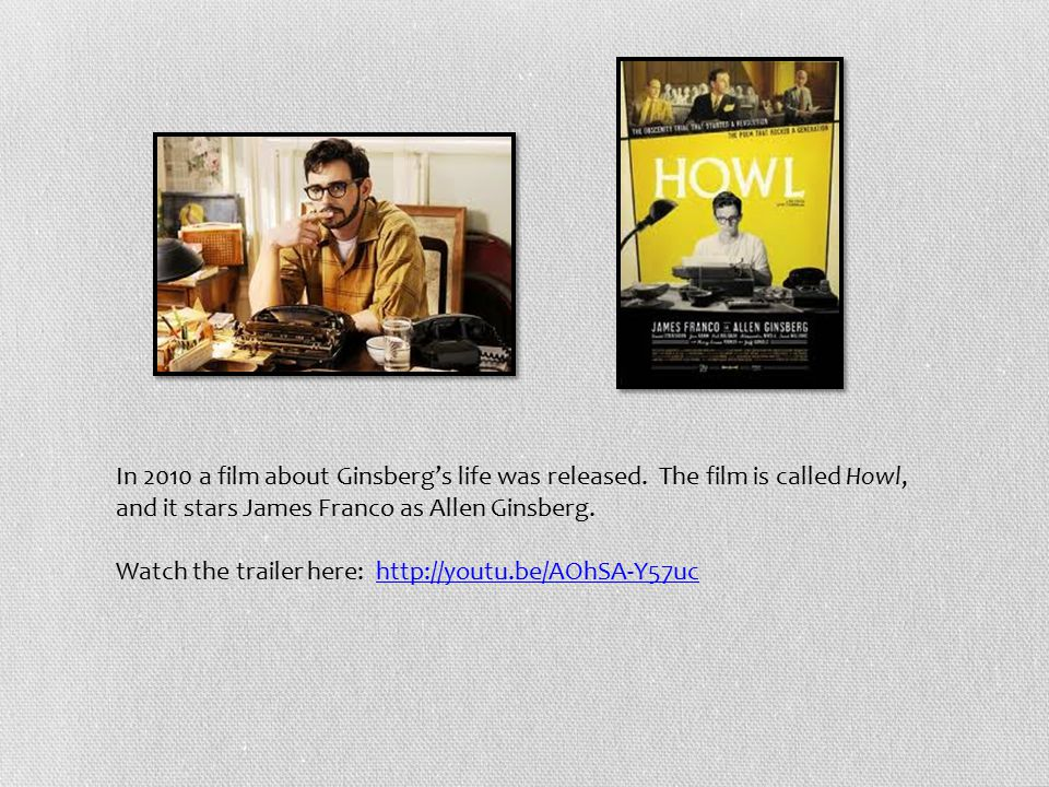 In 2010 a film about Ginsberg's life was released.