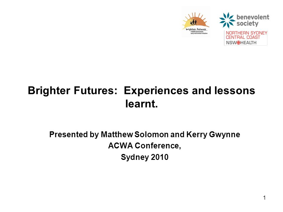1 Brighter Futures: Experiences and lessons learnt.