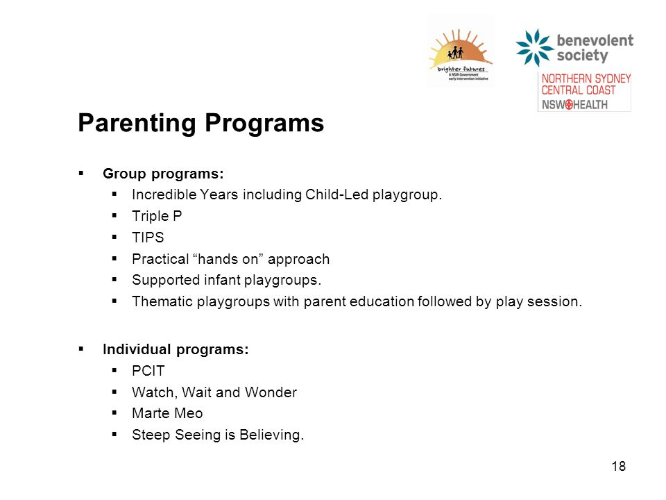  Group programs:  Incredible Years including Child-Led playgroup.