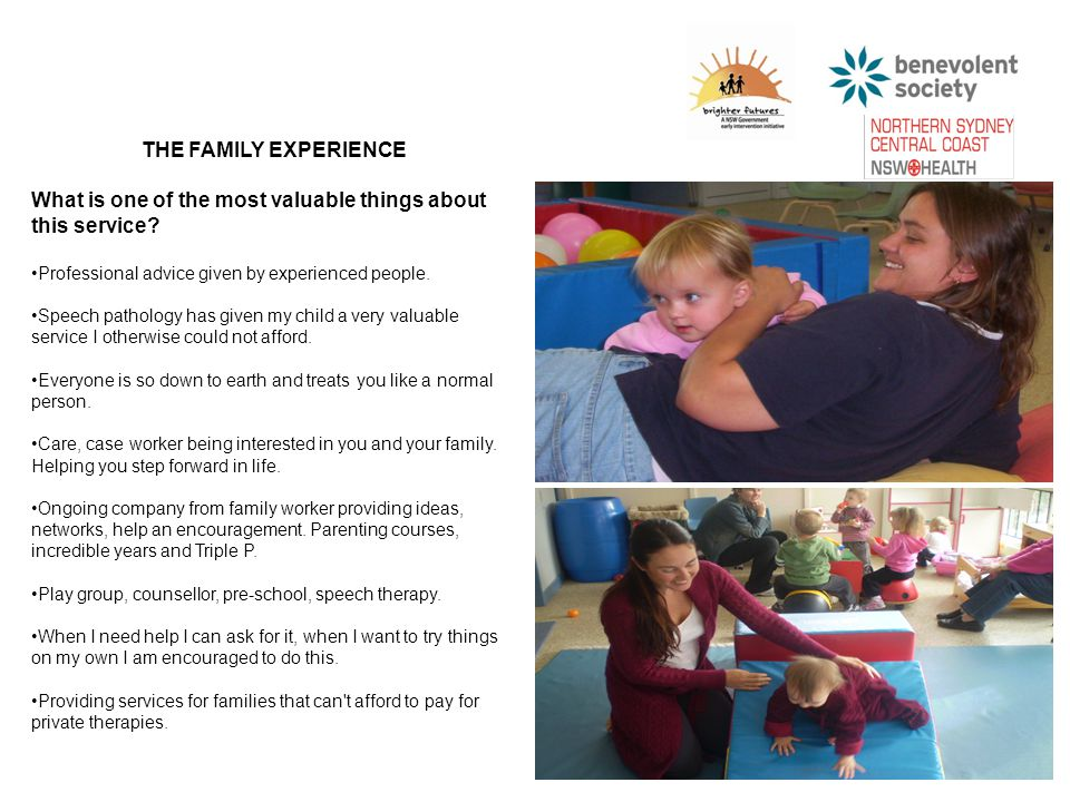 The family experience What is one of the most valuable things about this service.