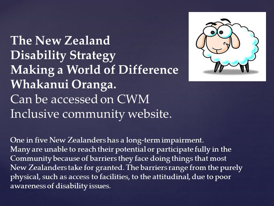 The New Zealand Disability Strategy Making a World of Difference Whakanui Oranga.