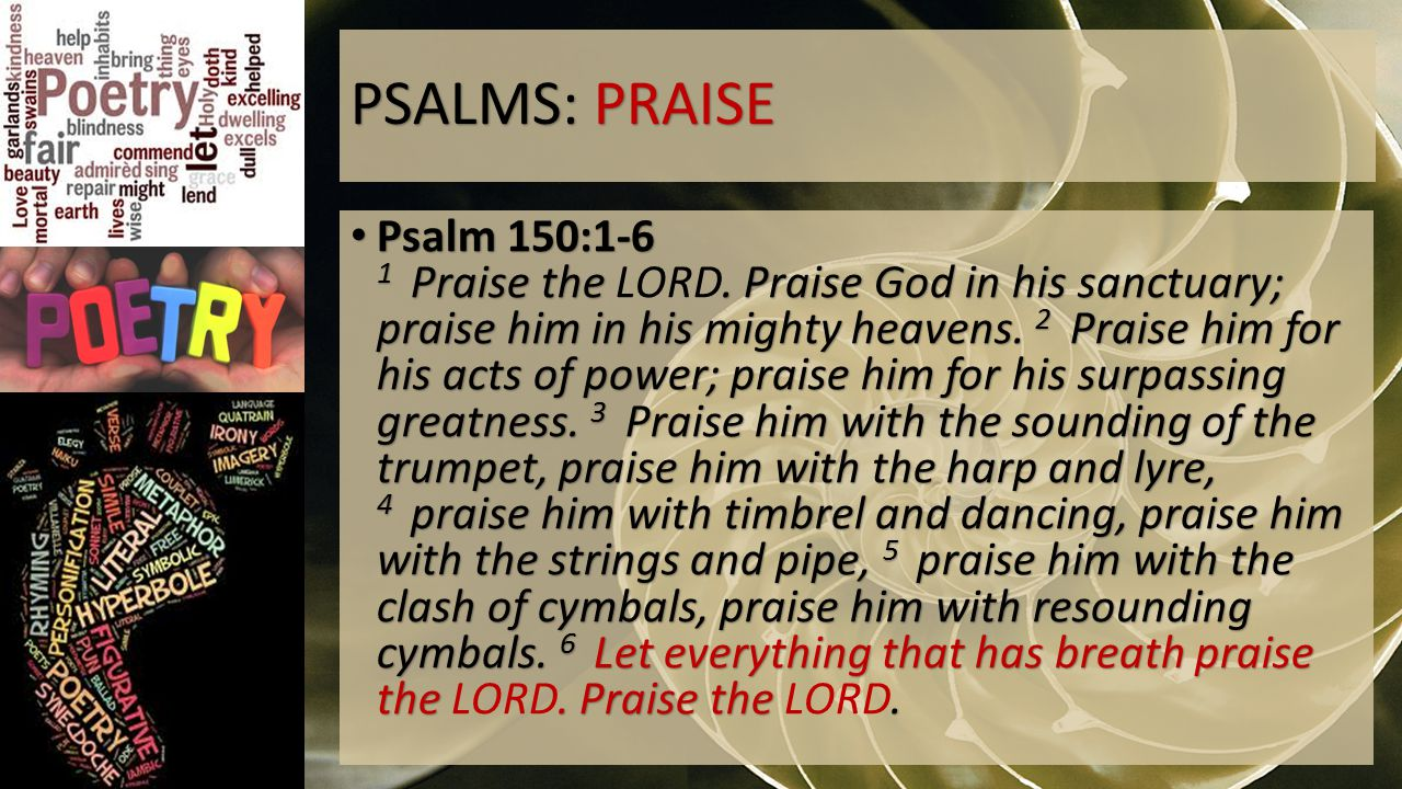 PSALMS: PRAISE Psalm 150:1-6 1 Praise the.