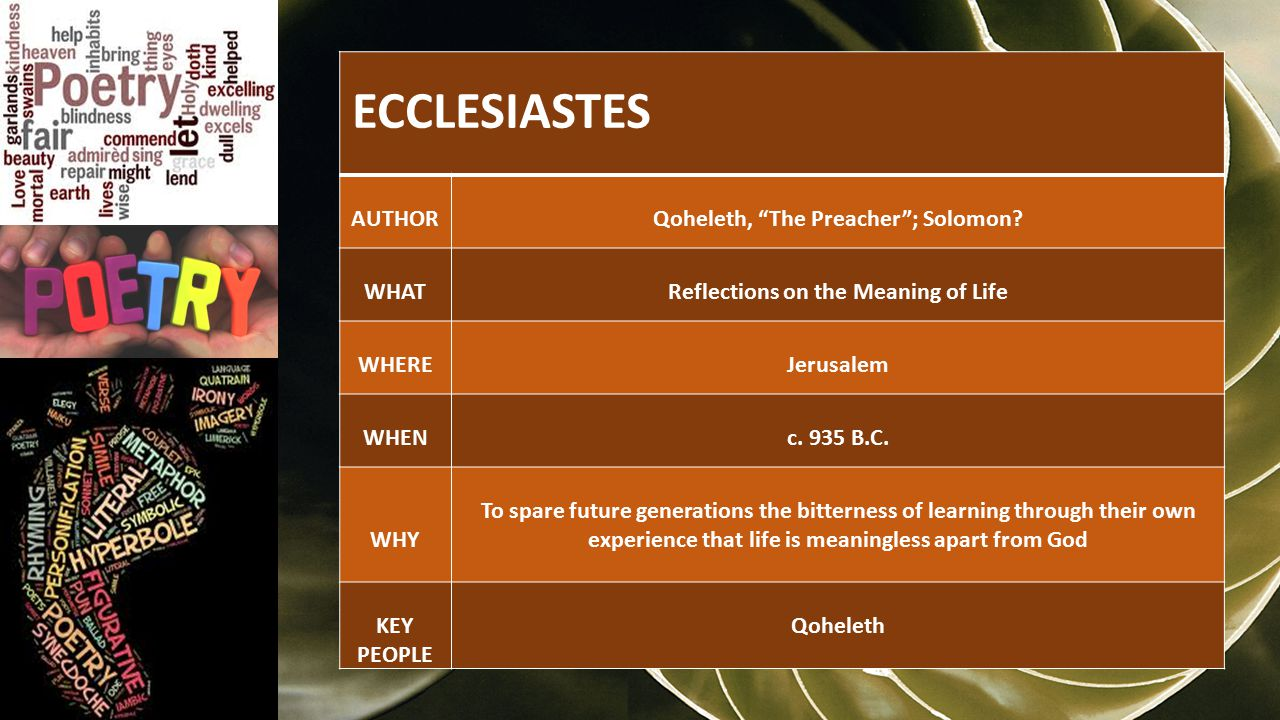 ECCLESIASTES AUTHORQoheleth, The Preacher ; Solomon.