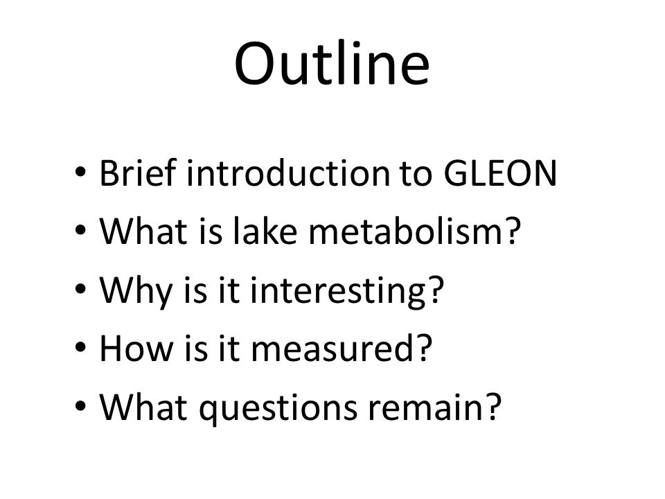 Outline Brief introduction to GLEON What is lake metabolism.