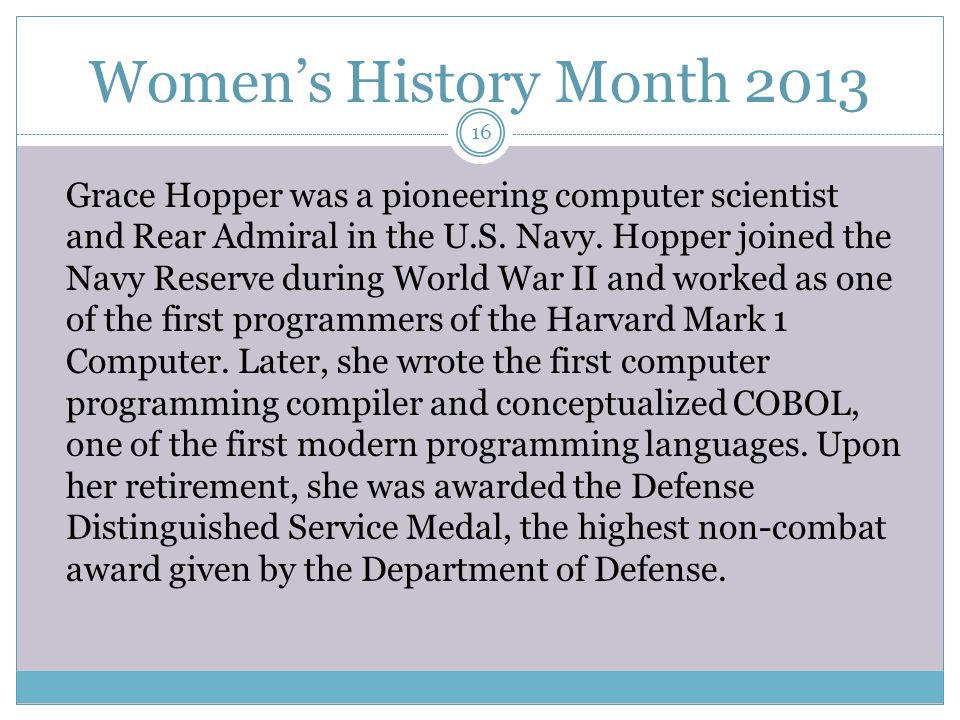 Women's History Month 2013 Grace Hopper was a pioneering computer scientist and Rear Admiral in the U.S.