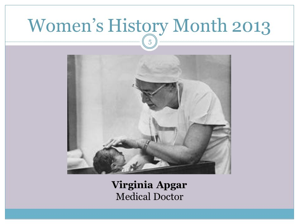 Women's History Month 2013 Virginia Apgar Medical Doctor 5