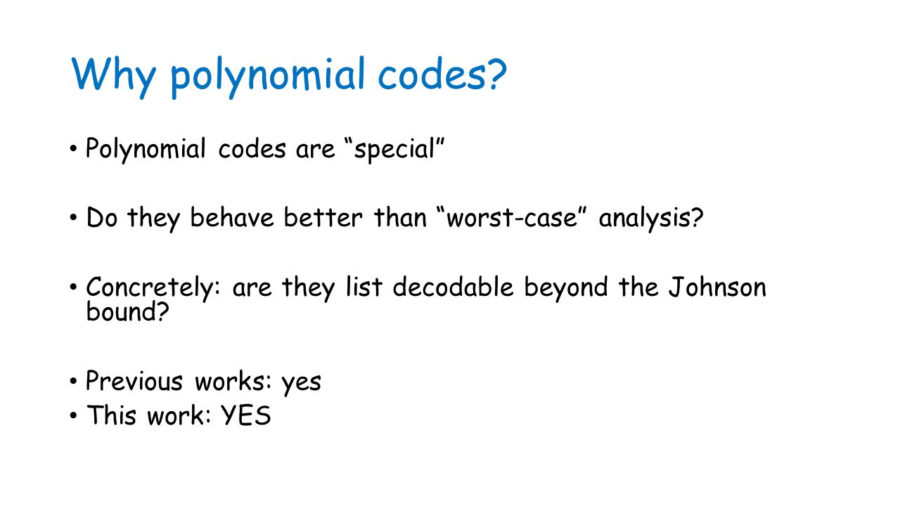 Why polynomial codes.