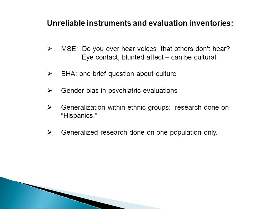 Unreliable instruments and evaluation inventories:  MSE: Do you ever hear voices that others don't hear.