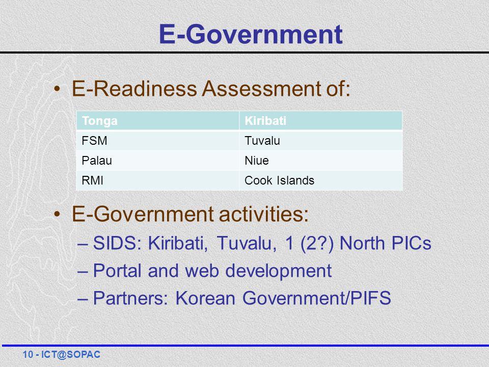 E-Government E-Readiness Assessment of: E-Government activities: –SIDS: Kiribati, Tuvalu, 1 (2?) North PICs –Portal and web development –Partners: Kor