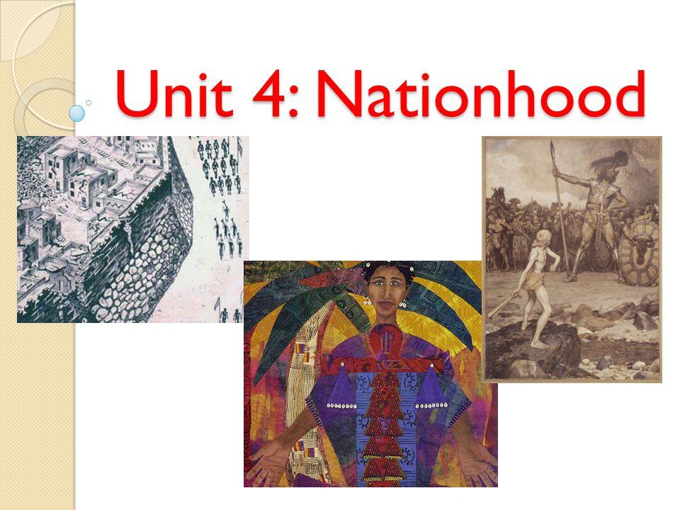 Unit 4: Nationhood