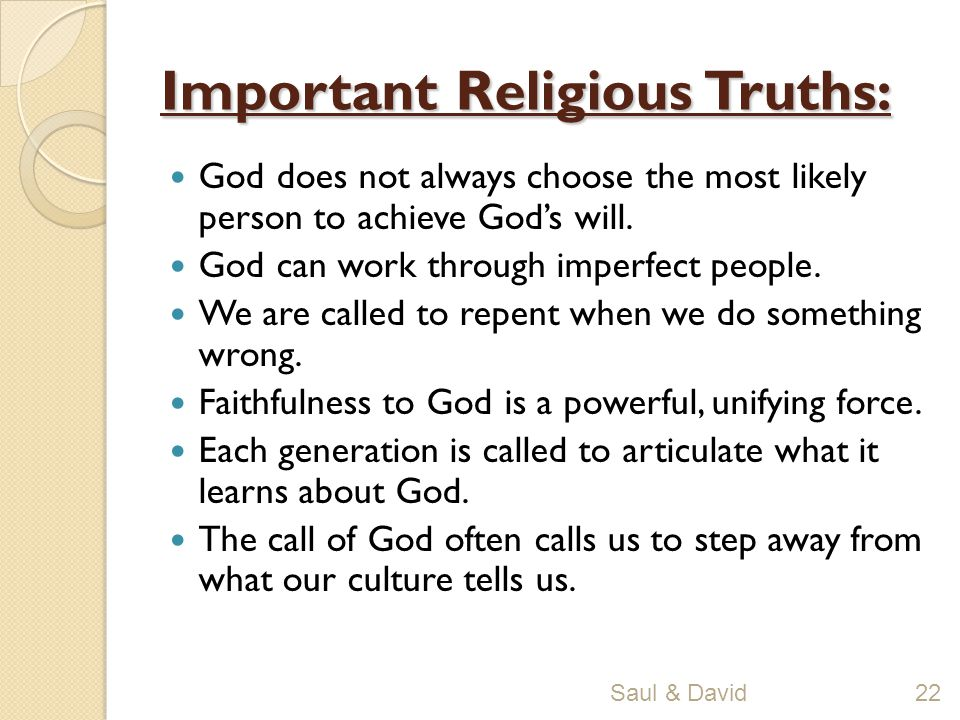 Important Religious Truths: God does not always choose the most likely person to achieve God's will.