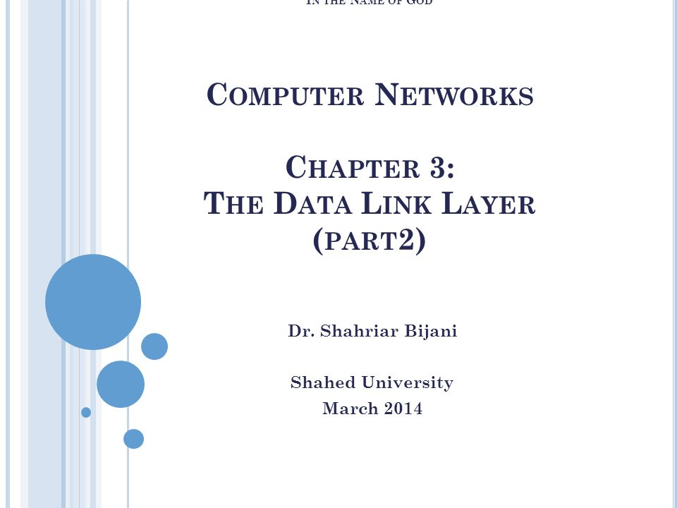 References: Computer Networks A.S. Tanenbaum and D.