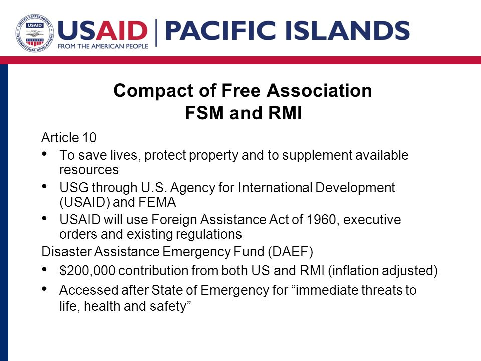 Compact of Free Association FSM and RMI Article 10 To save lives, protect property and to supplement available resources USG through U.S.