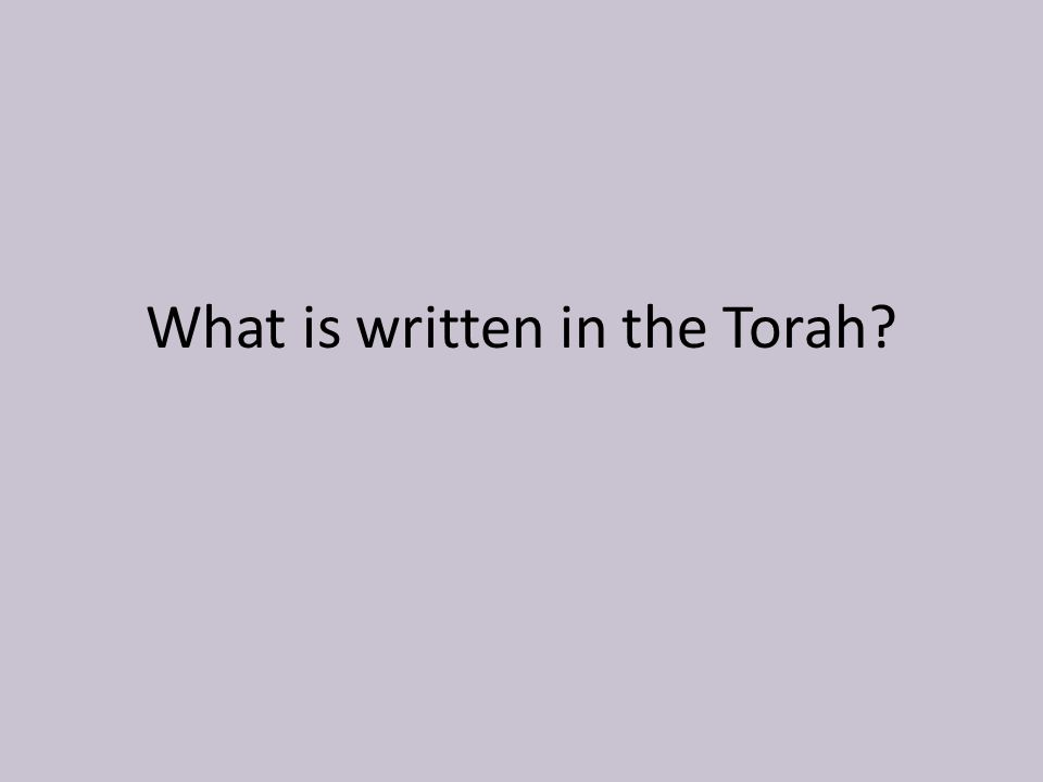 What is written in the Torah
