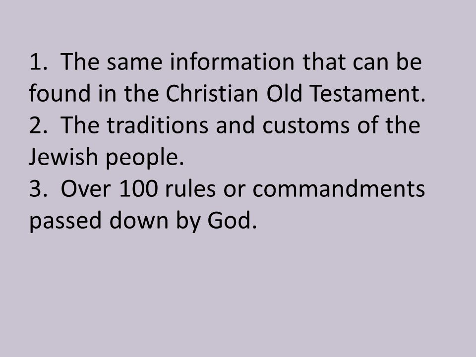 1. The same information that can be found in the Christian Old Testament.
