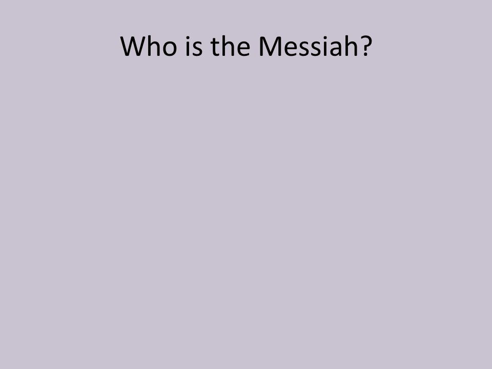 Who is the Messiah