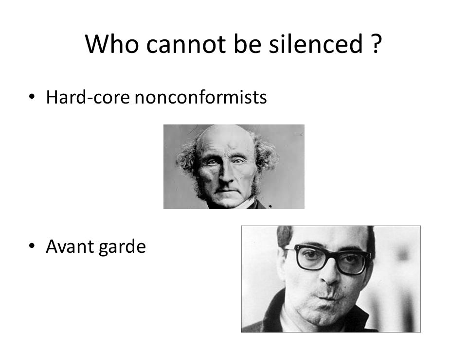 Who cannot be silenced Hard-core nonconformists Avant garde