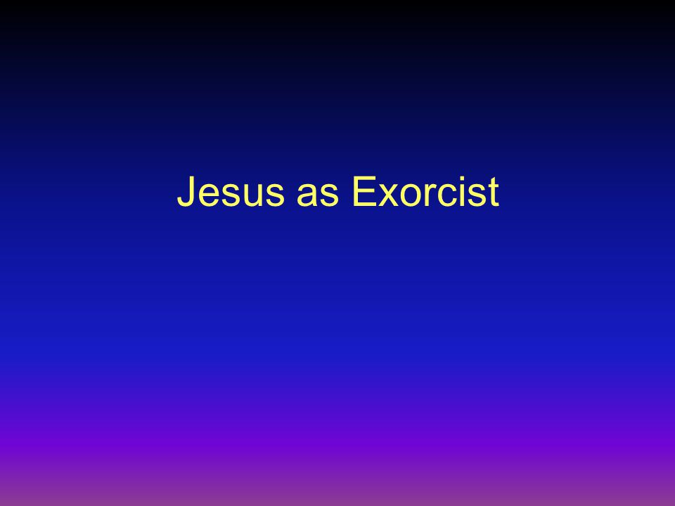 Jesus as Exorcist